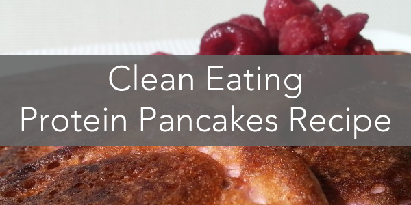 Easy Clean Protein Pancakes Recipe