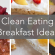 Simple clean breakfast recipe ideas