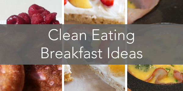 cleaneatingbreakfastideas